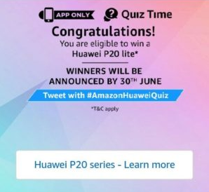 Amazon Huawei P20 Quiz Answers Today Contest
