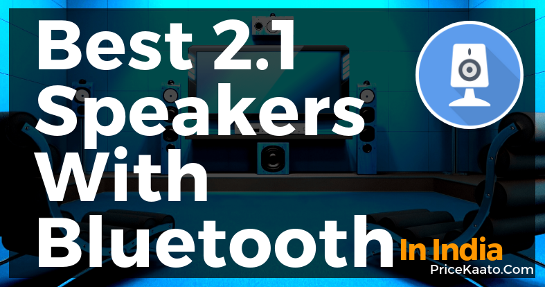 Best 2.1 Speakers With Bluetooth In India From Best Brands