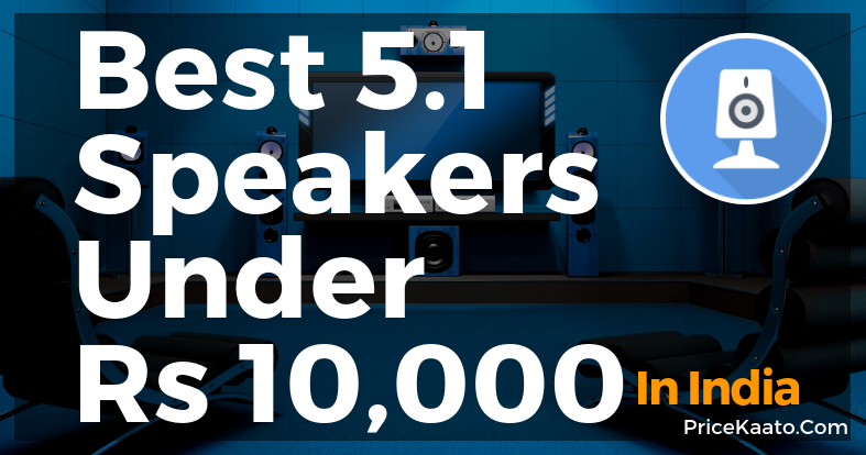 Best 5.1 Speakers In India Under 10000 Rupees