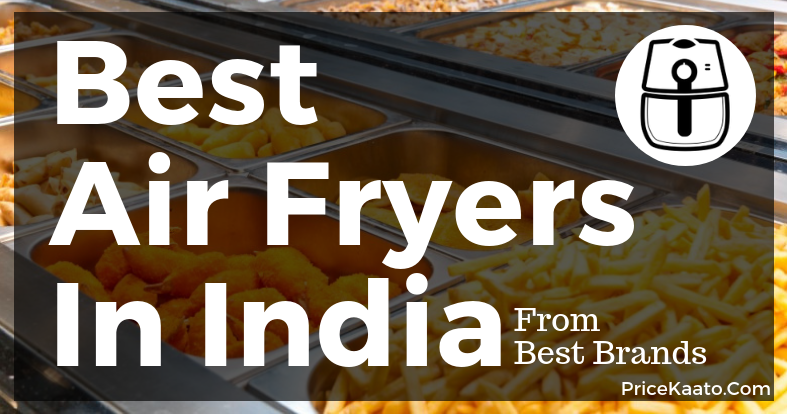 Best Air Fryer In India For Cooking