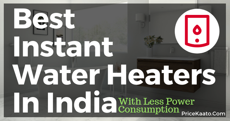 Top Best Instant Water Heater In India Geyser Buy Online Review