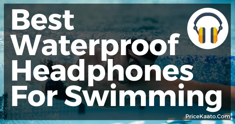 Best Waterproof Headphones For Swimming In India Underwater