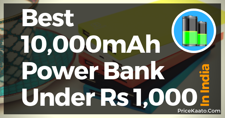 Best 10000mAh Power Bank In India Under 1000 Rs